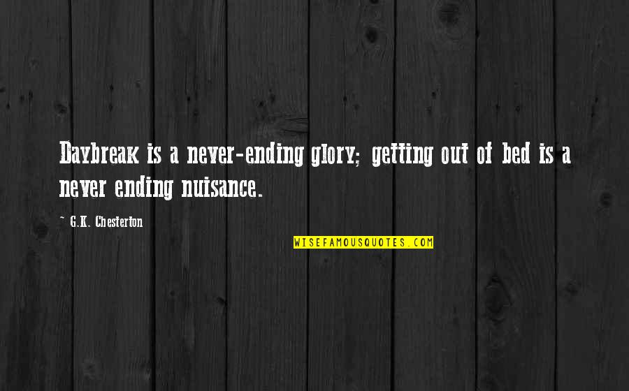 Change Bahasa Quotes By G.K. Chesterton: Daybreak is a never-ending glory; getting out of