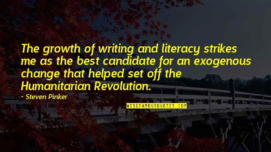 Change For Growth Quotes By Steven Pinker: The growth of writing and literacy strikes me