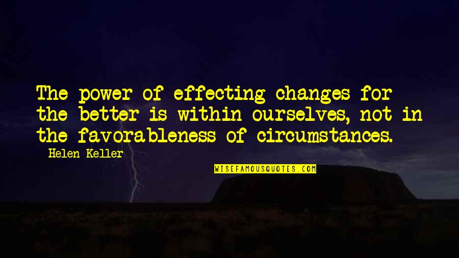 Change Helen Keller Quotes By Helen Keller: The power of effecting changes for the better