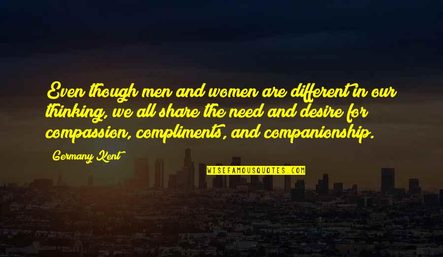 Change In Love Quotes By Germany Kent: Even though men and women are different in