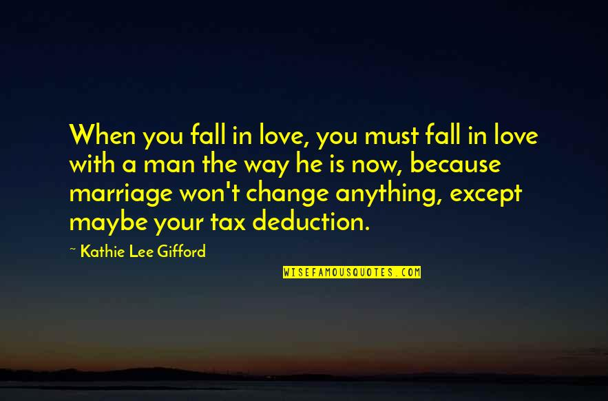 Change In Love Quotes By Kathie Lee Gifford: When you fall in love, you must fall