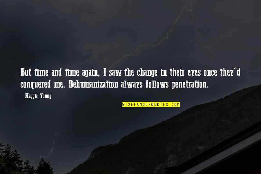 Change In Love Quotes By Maggie Young: But time and time again, I saw the