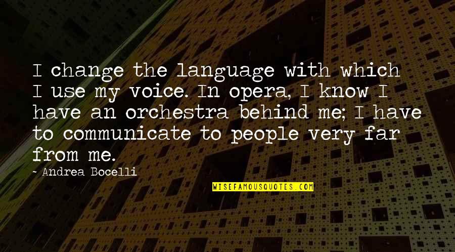 Change In People Quotes By Andrea Bocelli: I change the language with which I use
