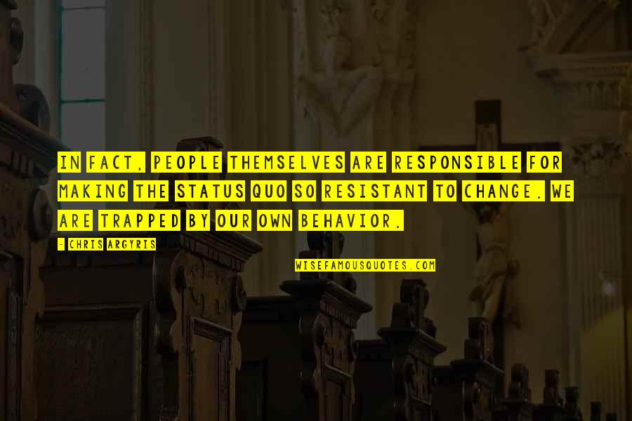 Change In People Quotes By Chris Argyris: In fact, people themselves are responsible for making