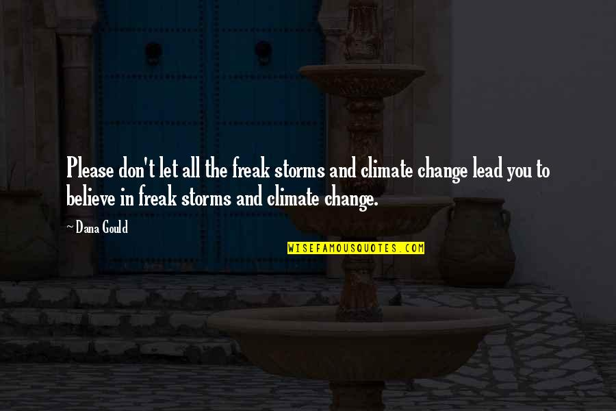 Change In You Quotes By Dana Gould: Please don't let all the freak storms and