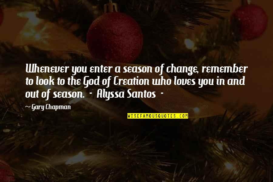 Change In You Quotes By Gary Chapman: Whenever you enter a season of change, remember