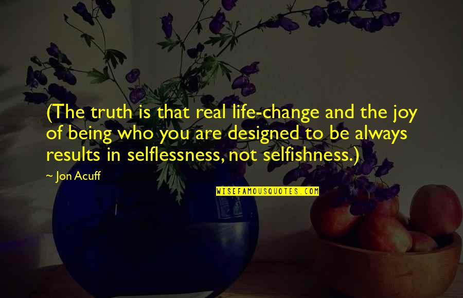 Change In You Quotes By Jon Acuff: (The truth is that real life-change and the