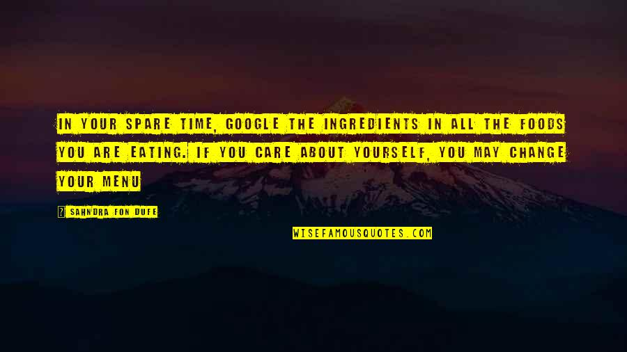 Change In You Quotes By Sahndra Fon Dufe: In your spare time, google the ingredients in