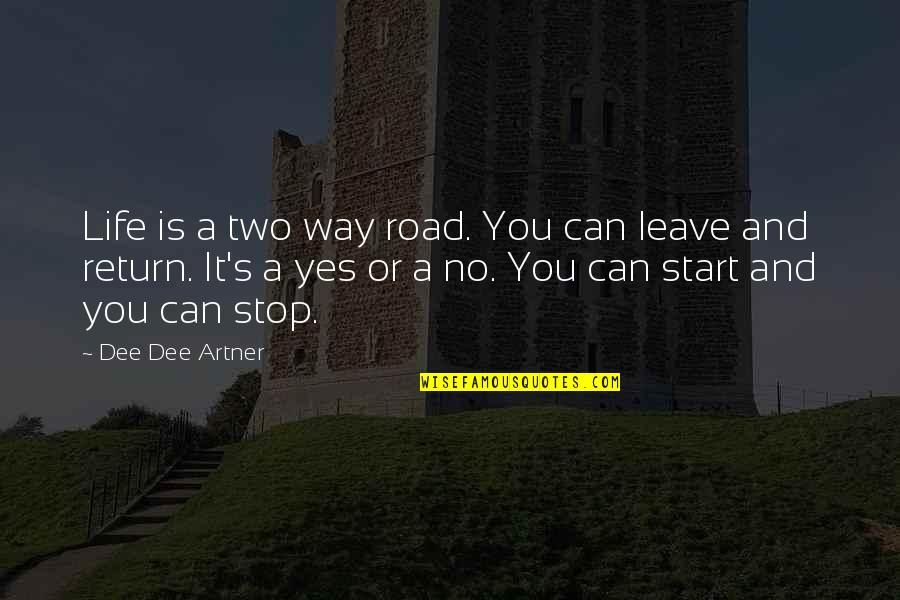 Change Is Vital Quotes By Dee Dee Artner: Life is a two way road. You can