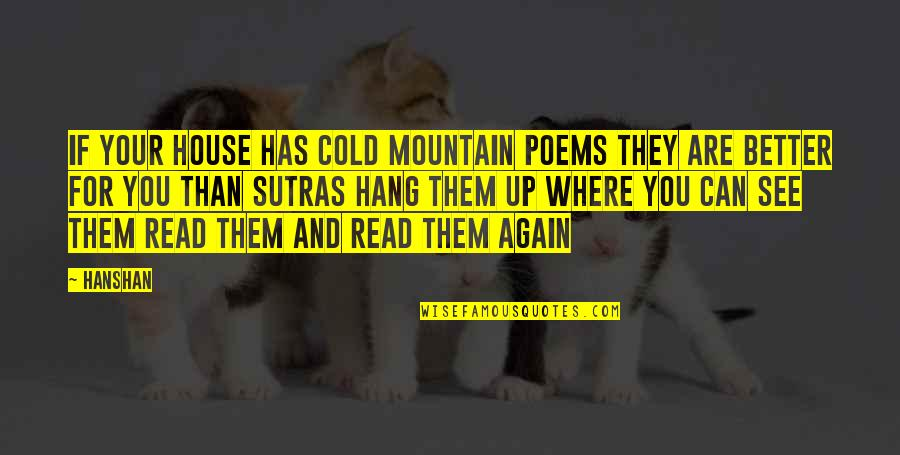 Change Is Vital Quotes By Hanshan: If your house has Cold Mountain poems They