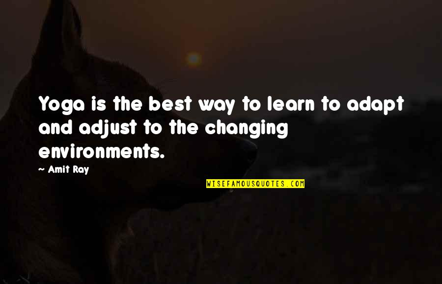 Change Mindset Quotes By Amit Ray: Yoga is the best way to learn to