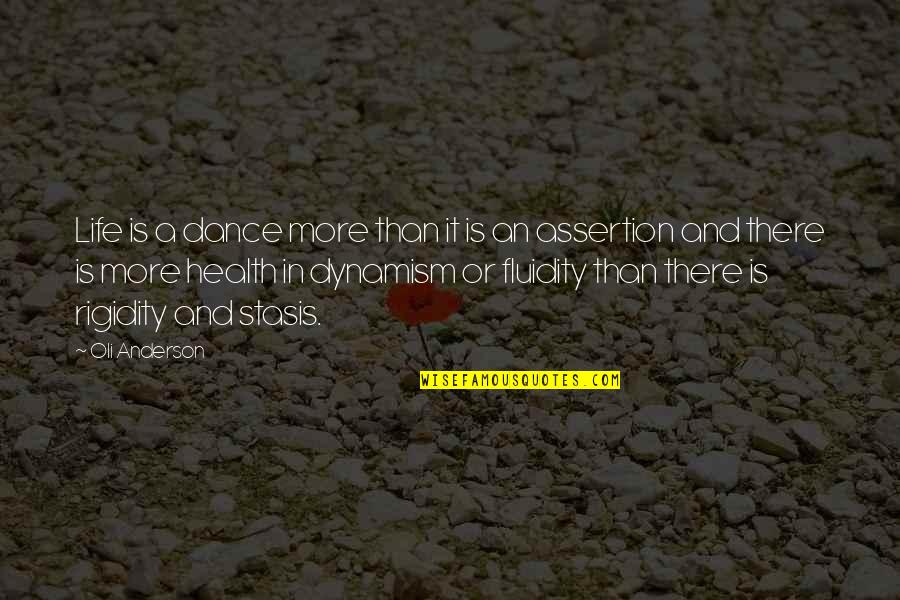 Change Mindset Quotes By Oli Anderson: Life is a dance more than it is