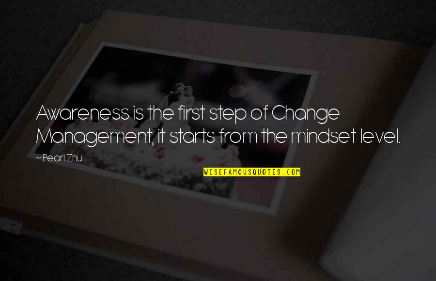 Change Mindset Quotes By Pearl Zhu: Awareness is the first step of Change Management,