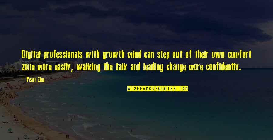 Change Mindset Quotes By Pearl Zhu: Digital professionals with growth mind can step out