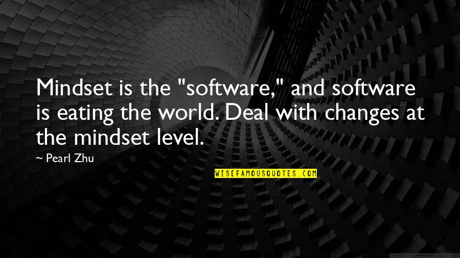 """Change Mindset Quotes By Pearl Zhu: Mindset is the """"software,"""" and software is eating"""