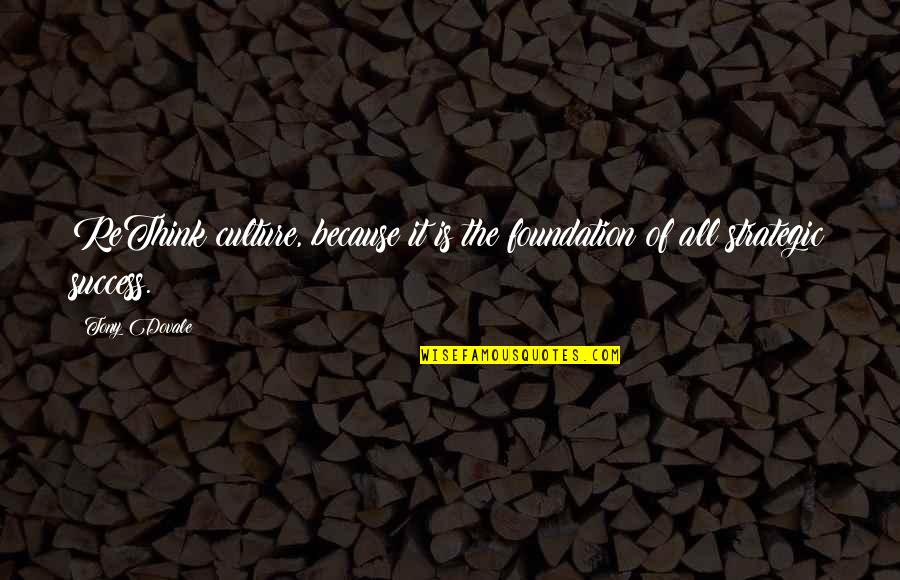 Change Mindset Quotes By Tony Dovale: ReThink culture, because it is the foundation of