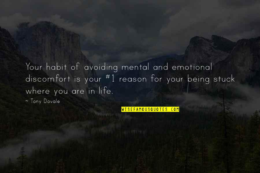 Change Mindset Quotes By Tony Dovale: Your habit of avoiding mental and emotional discomfort