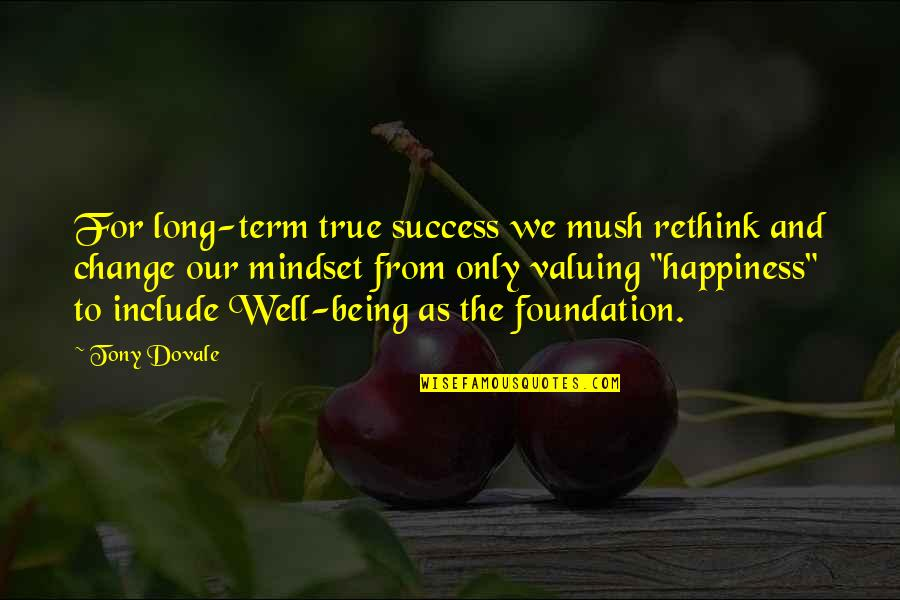Change Mindset Quotes By Tony Dovale: For long-term true success we mush rethink and
