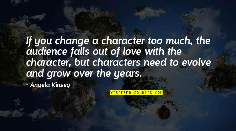 Change Of Love Quotes By Angela Kinsey: If you change a character too much, the