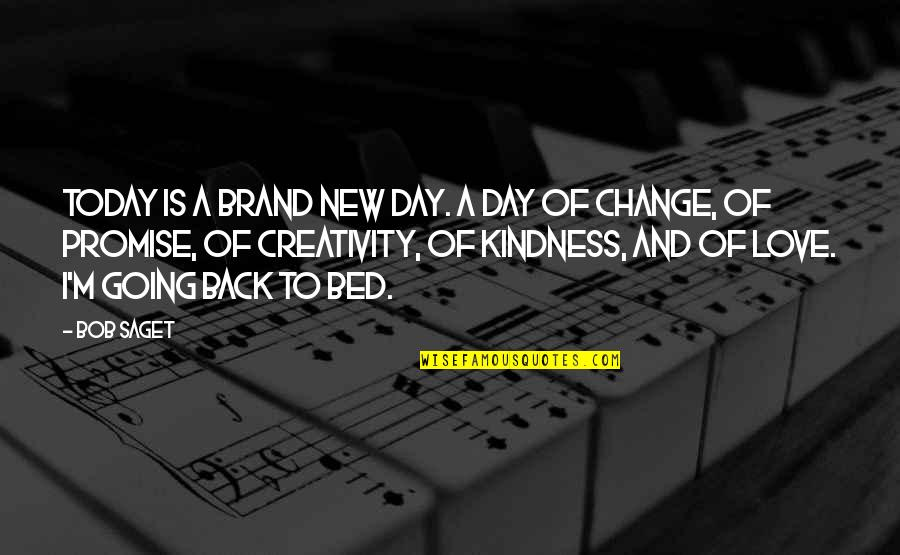 Change Of Love Quotes By Bob Saget: Today is a brand new day. A day