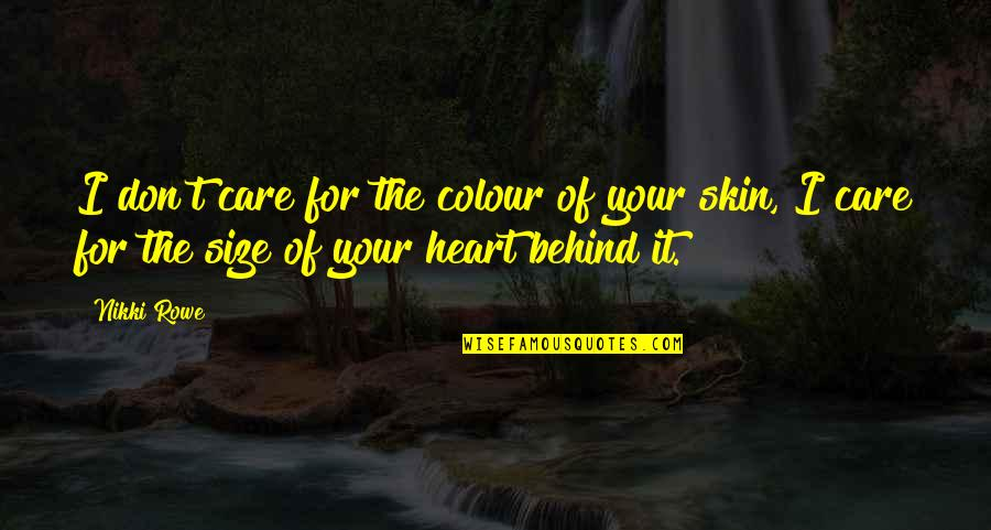 Change Of Love Quotes By Nikki Rowe: I don't care for the colour of your