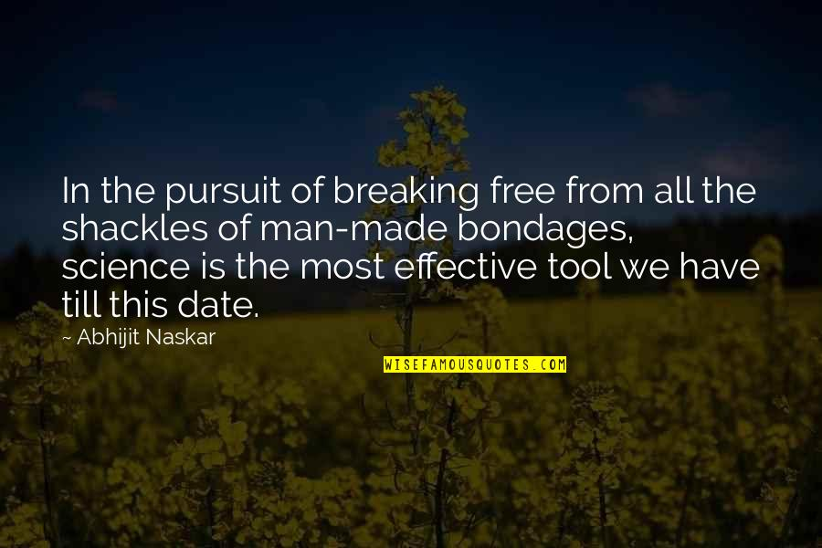 Change Philosophy Quotes By Abhijit Naskar: In the pursuit of breaking free from all