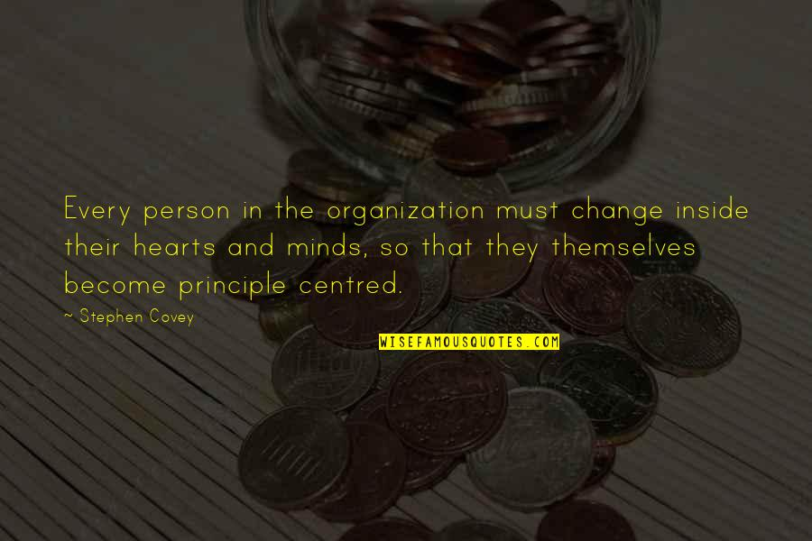 Change Stephen Covey Quotes By Stephen Covey: Every person in the organization must change inside