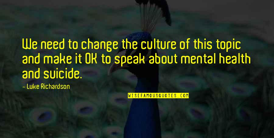 Change The Culture Quotes By Luke Richardson: We need to change the culture of this
