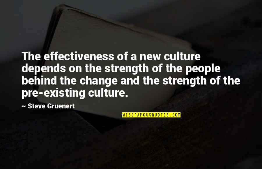 Change The Culture Quotes By Steve Gruenert: The effectiveness of a new culture depends on