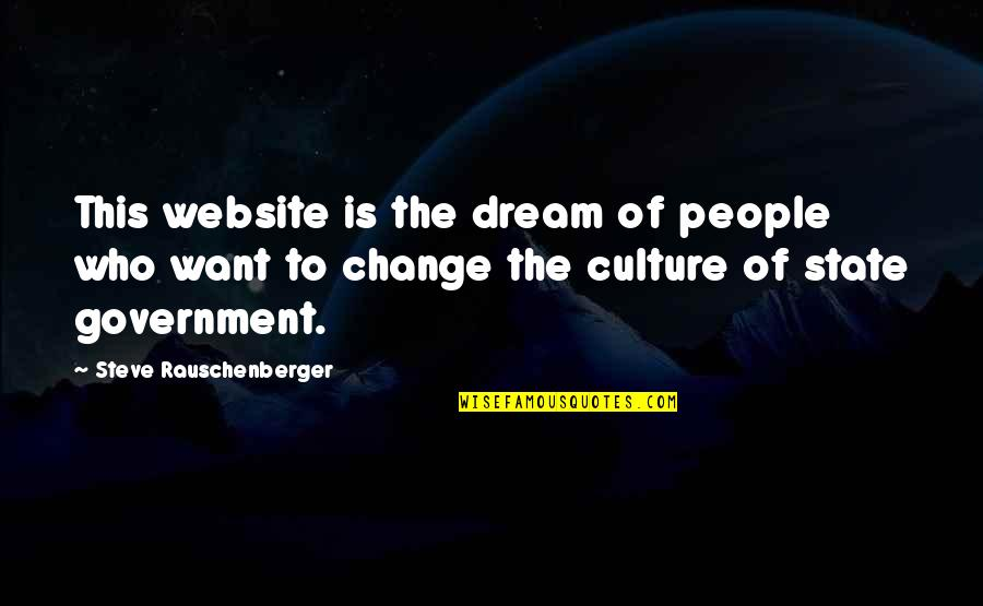 Change The Culture Quotes By Steve Rauschenberger: This website is the dream of people who