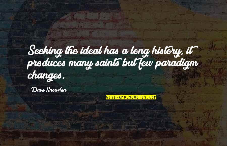 Change Your Paradigm Quotes By Dave Snowden: Seeking the ideal has a long history, it