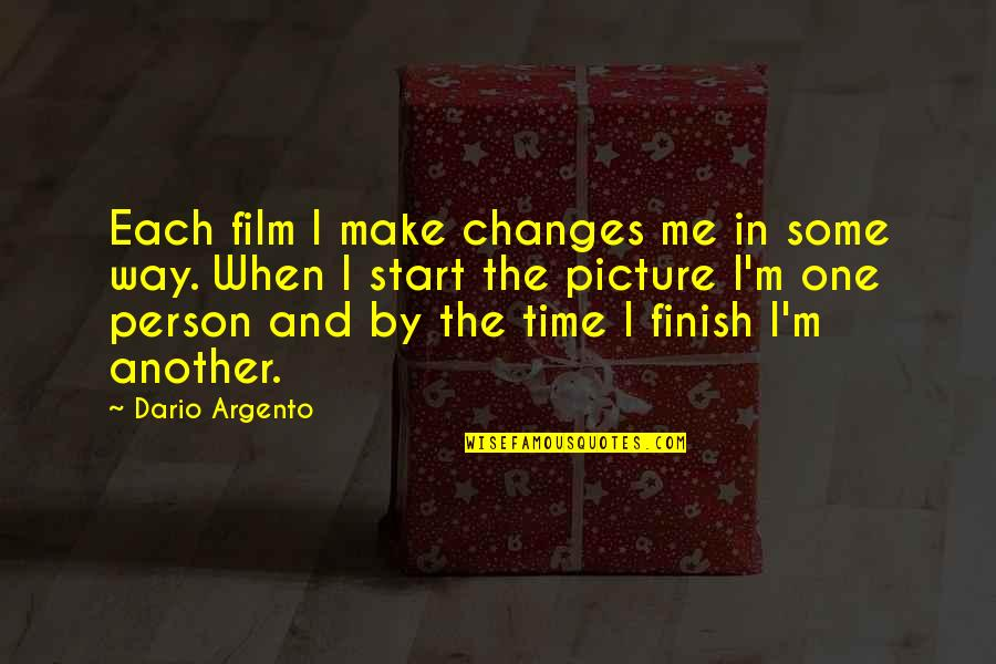 Changes In Time Quotes By Dario Argento: Each film I make changes me in some