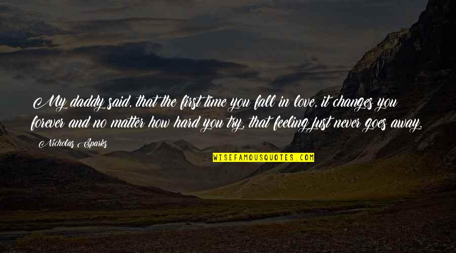 Changes In Time Quotes By Nicholas Sparks: My daddy said, that the first time you
