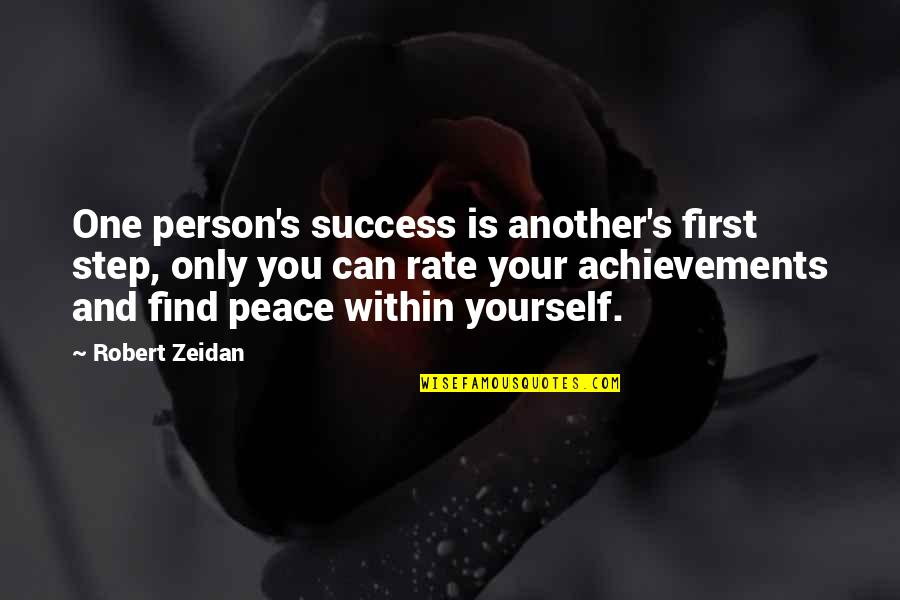 Changing A Person's Life Quotes By Robert Zeidan: One person's success is another's first step, only