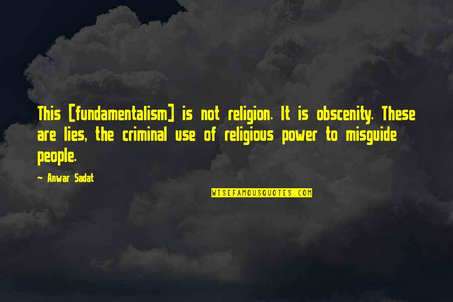 Changing Relationship Status On Facebook Quotes By Anwar Sadat: This [fundamentalism] is not religion. It is obscenity.