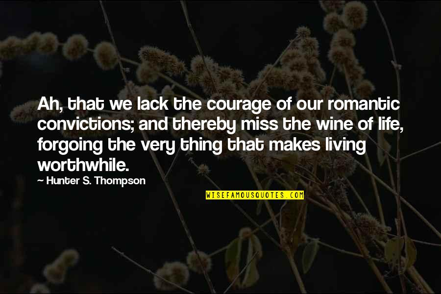 Changing The Job Quotes By Hunter S. Thompson: Ah, that we lack the courage of our