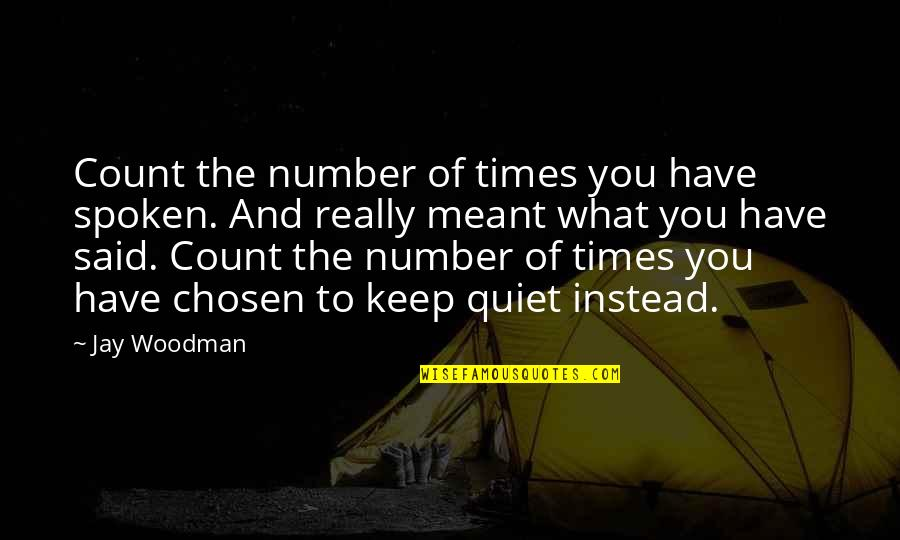 Chapter 5 Hiroshima Quotes By Jay Woodman: Count the number of times you have spoken.