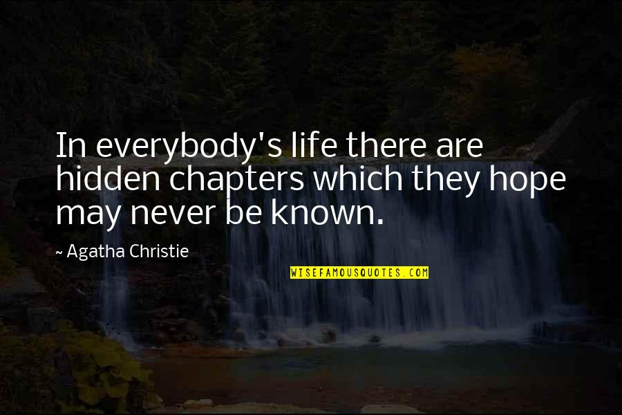 Chapters In Your Life Quotes By Agatha Christie: In everybody's life there are hidden chapters which