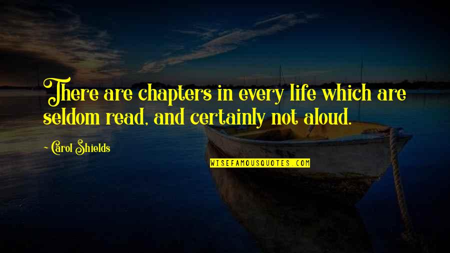 Chapters In Your Life Quotes By Carol Shields: There are chapters in every life which are