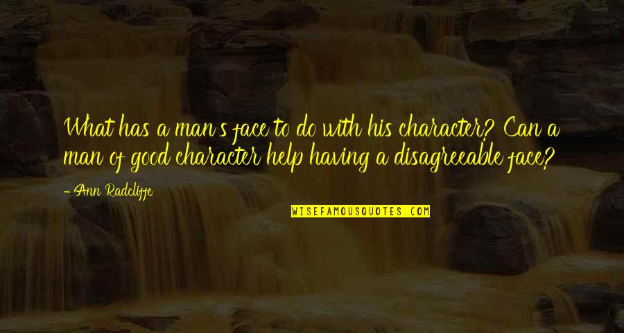 Character And Beauty Quotes By Ann Radcliffe: What has a man's face to do with