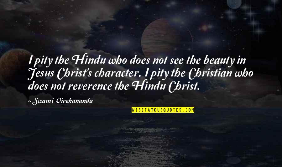 Character And Beauty Quotes By Swami Vivekananda: I pity the Hindu who does not see
