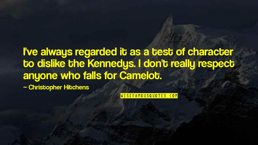 Character And Respect Quotes By Christopher Hitchens: I've always regarded it as a test of