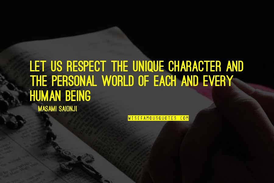 Character And Respect Quotes By Masami Saionji: Let us respect the unique character and the