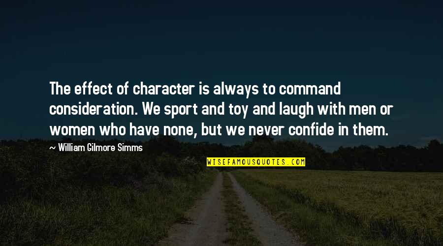 Character And Sports Quotes By William Gilmore Simms: The effect of character is always to command