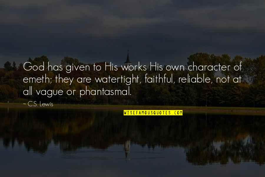 Character Of God Quotes By C.S. Lewis: God has given to His works His own