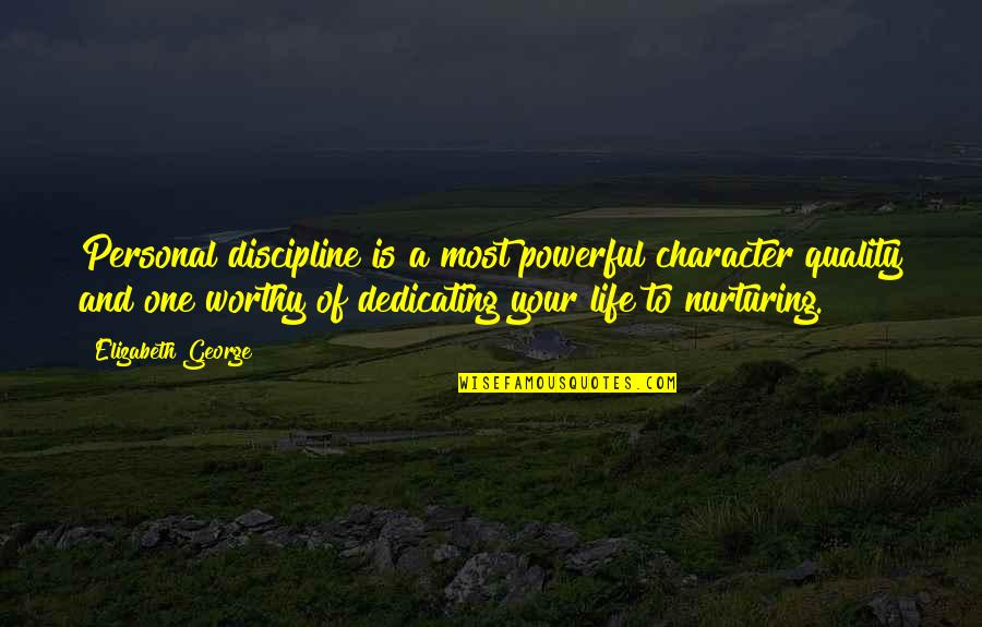 Character Of God Quotes By Elizabeth George: Personal discipline is a most powerful character quality