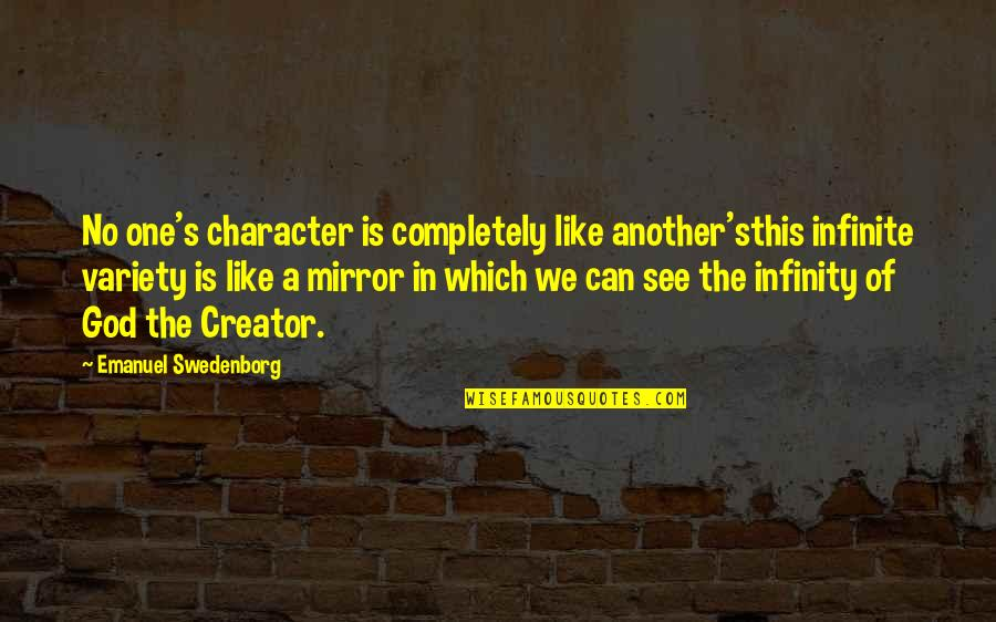 Character Of God Quotes By Emanuel Swedenborg: No one's character is completely like another'sthis infinite