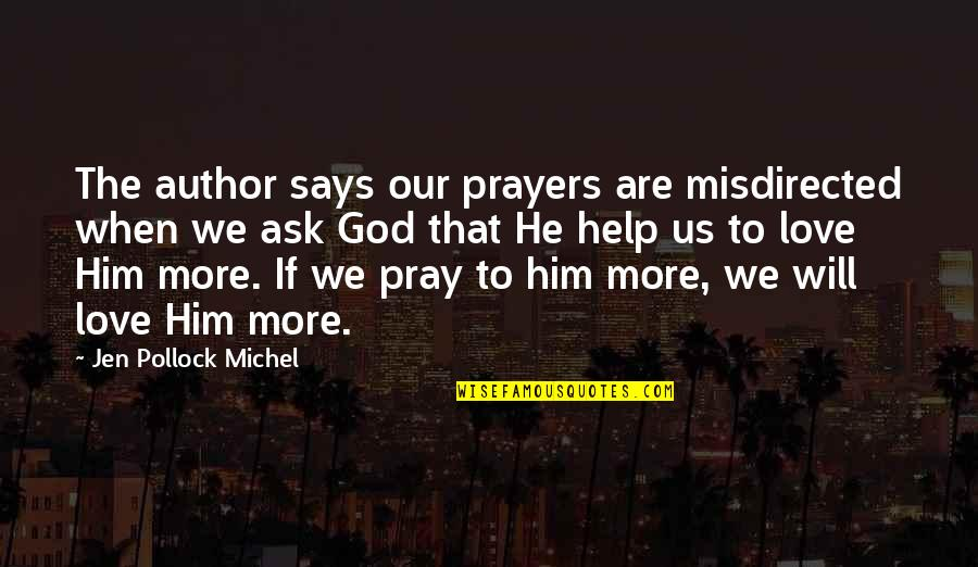 Character Of God Quotes By Jen Pollock Michel: The author says our prayers are misdirected when