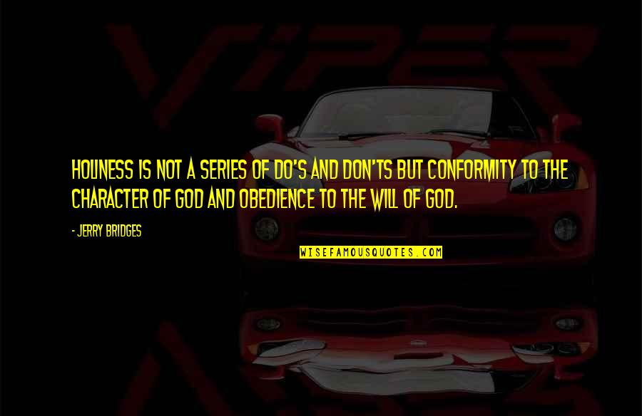 Character Of God Quotes By Jerry Bridges: Holiness is not a series of do's and