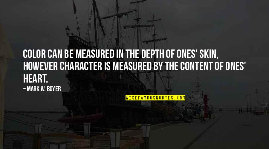 Character Of God Quotes By Mark W. Boyer: Color can be measured in the depth of